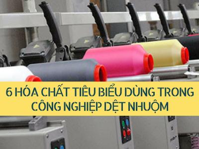 6 hóa chất tiêu biểu dùng trong công nghiệp dệt nhuộm